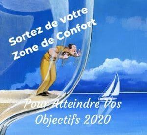 Pourquoi Sortir De Sa Zone De Confort Pour Atteindre Ses Objectifs 2020 ?
