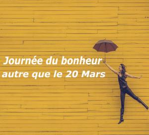 Journée du bonheur : pourquoi attendre le 20 mars si vous pouvez être heureuse chaque jour?